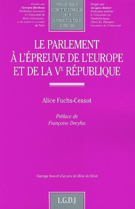 Le Parlement à l'épreuve de l'Europe et de la Ve République