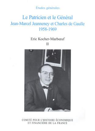 Le Patricien et le Général Jean-Marcel Jeanneney et Charles De Gaulle