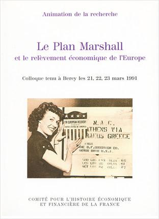 Le Plan Marshall et le relèvement économique de l'Europe