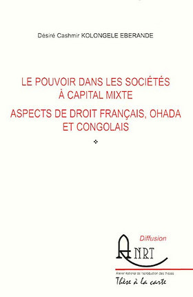 Le pouvoir dans les sociétés à capital mixte - Aspects de droit français, OHADA et congolais