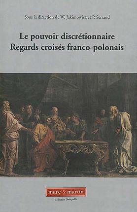 Le pouvoir discrétionnaire - Regards croisés franco-polonais