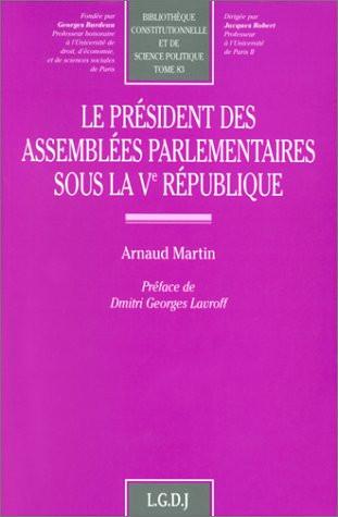 Le président des assemblées parlementaires sous la Ve République