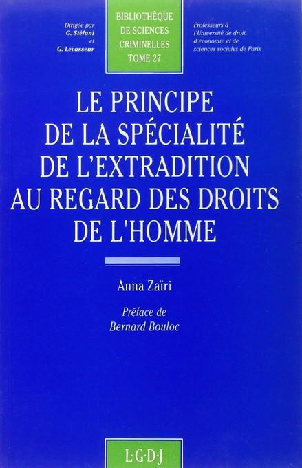 Le principe de la spécialité de l'extradition au regard des droits de l'homme