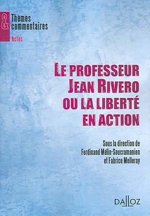 Le professeur Jean Rivero ou la liberté d'action