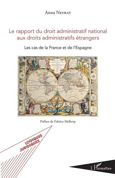 Le rapport du droit administratif national aux droits administratifs étrangers