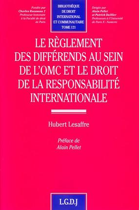 Le réglement des différends au sein de l'OMC et le droit de la responsabilité internationale
