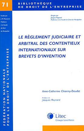 Le règlement judiciaire et arbitral des contentieux internationaux sur brevets d'invention