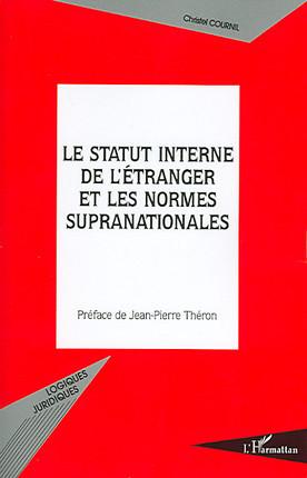 Le statut interne de l'étranger et les normes supranationales
