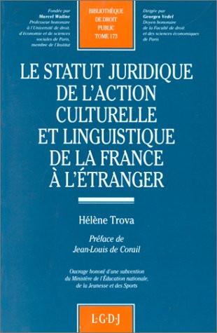 Le statut juridique de l'action culturelle et linguistique de la France à l'étranger