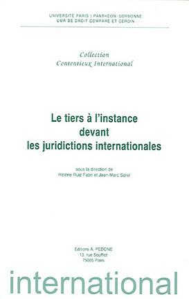 Le tiers à l'instance devant les juridictions internationales