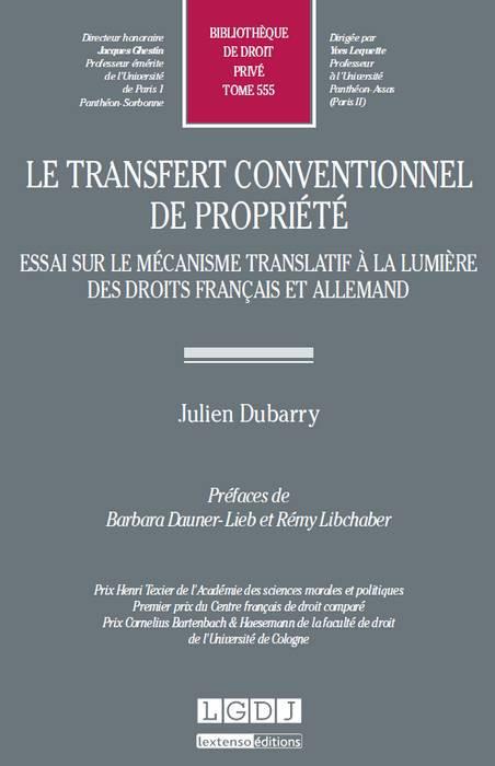 Le transfert conventionnel de propriété - Essai sur le mécanisme translatif à la lumière des droits français et allemand