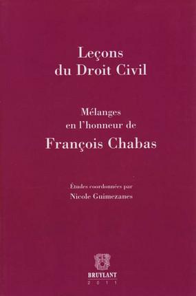 Leçons du Droit Civil - Mélanges en l'honneur de François Chabas
