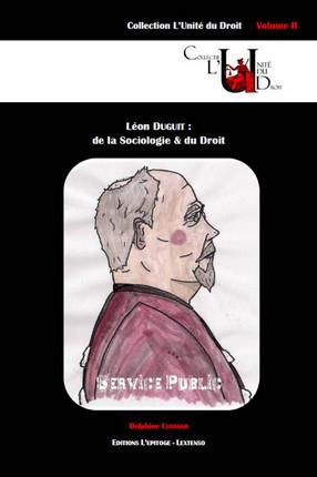 Léon Duguit : De la Sociologie & du Droit