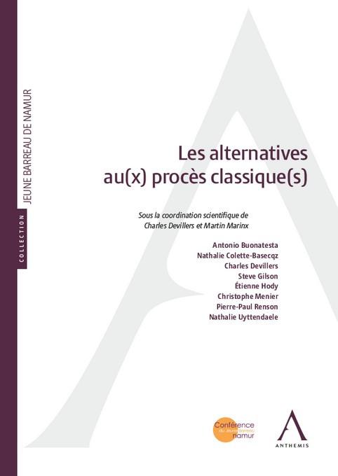 Les alternatives au(x) procès classique(s)
