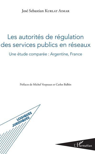 Les autorités de régulation des services publics en réseaux