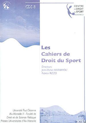 Les cahiers de droit du sport N°8