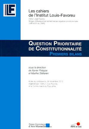 Question prioritaire de constitutionnalité : premiers bilans, actes du colloque du 26 novembre 2010 organisé par l'institut Louis Favoreu et la Communauté du Pays d'Aix