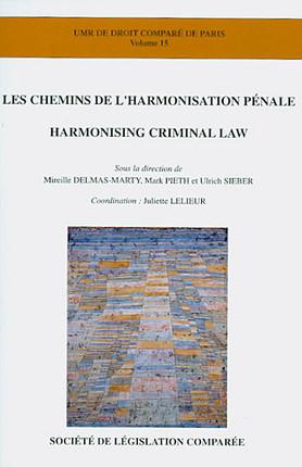 Les chemins de l'harmonisation pénale - Harmonising Criminal Law