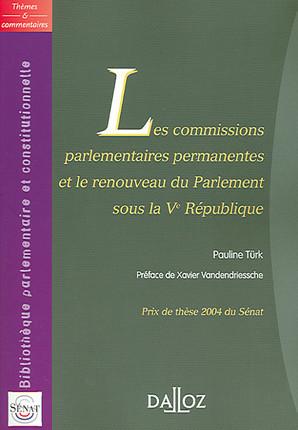 Les commissions parlementaires permanentes et le renouveau du Parlement sous la Ve République