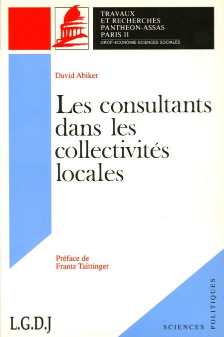 Les consultants dans les collectivités locales. (Coll. Histoire du Droit)