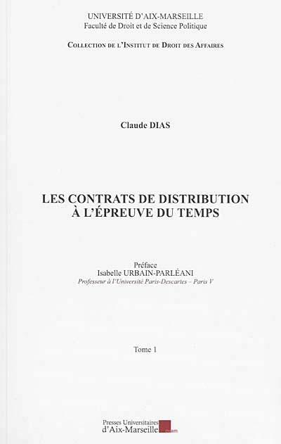 Les contrats de distribution à l'épreuve du temps, 2 volumes