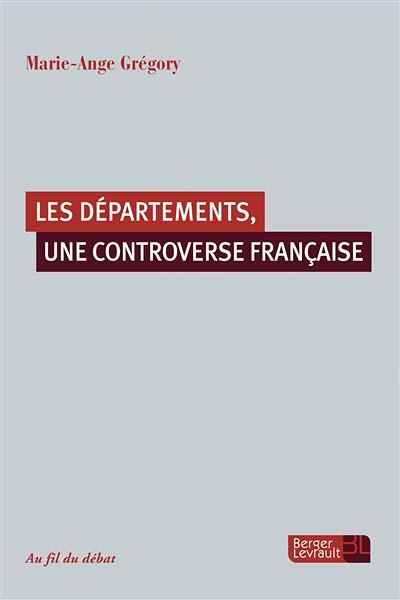 Les départements, une controverse française