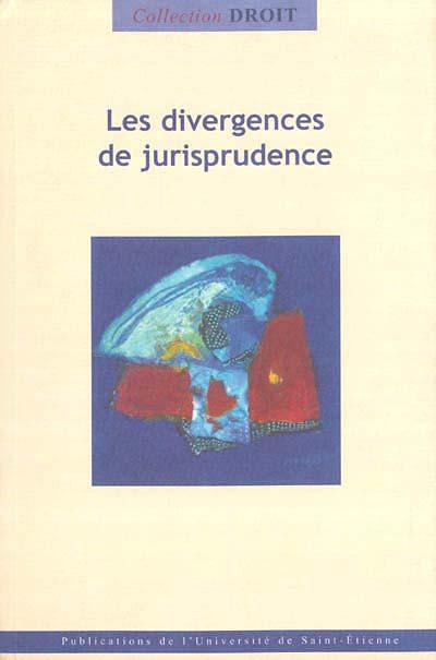 Les divergences de jurisprudence
