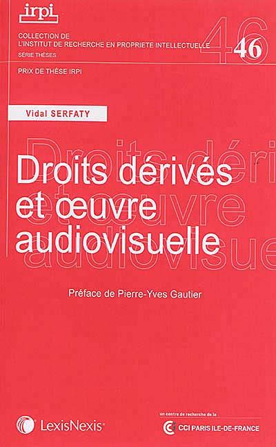 Droits dérivés et oeuvre audiovisuelle