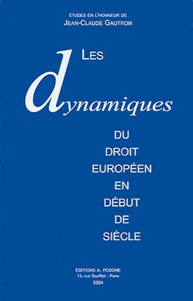 Les dynamiques du droit européen en début de siècle