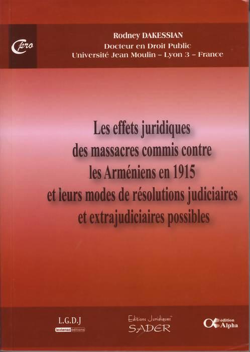 Les effets juridiques des massacres commis contre les Arméniens en 1915 et leurs modes de résolutions judiciaires et extrajudiciaires possibles