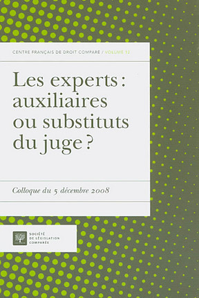 Les experts : auxiliaires ou substituts du juge ?