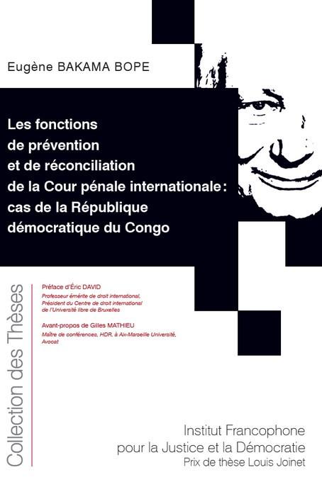 Les fonctions de prévention et de réconciliation de la Cour pénale internationale : cas de la République démocratique du Congo