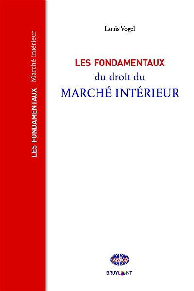 Les fondamentaux du droit du marché intérieur