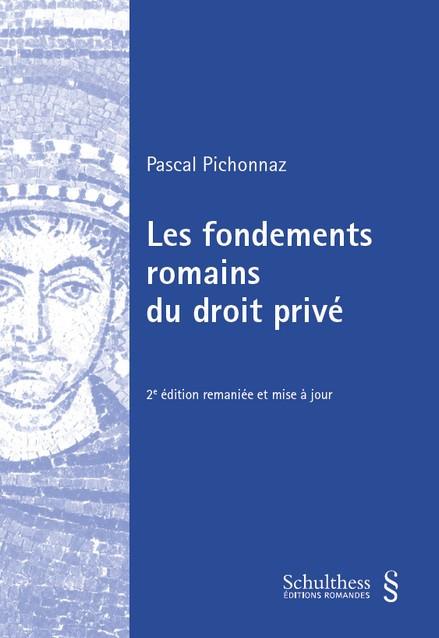 Les fondements romains du droit privé