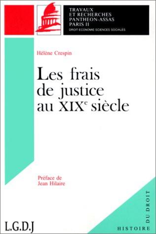 Les frais de justice au XIXe siècle. (Coll. Histoire du Droit)