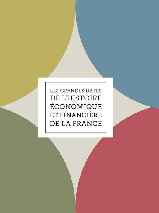 Les grandes dates de l'histoire économique et finançière de la France