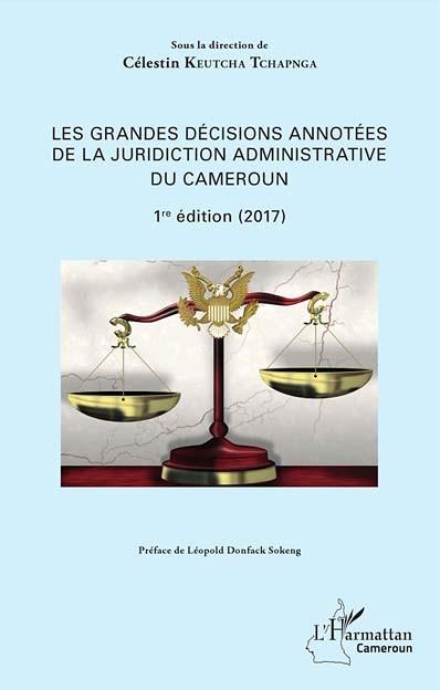 Les grandes décisions annotées de la juridiction administrative du Cameroun