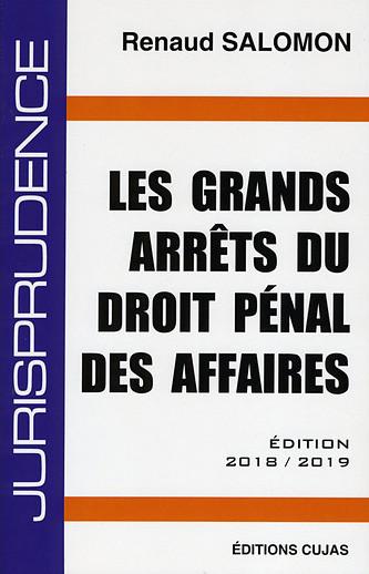 Les grands arrêts du droit pénal des affaires - Edition 2018-2019