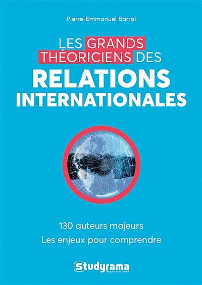 Les grands théoriciens des relations internationales