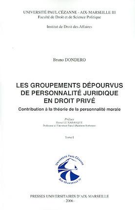 Les groupements dépourvus de personnalité juridique en droit privé, 2 volumes
