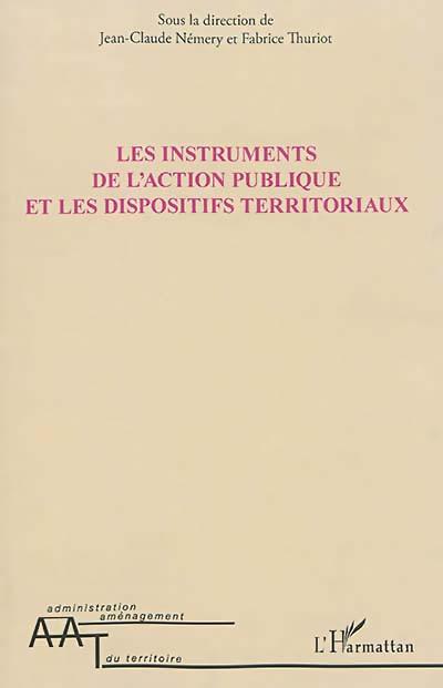 Les instruments de l'action publique et les dispositifs territoriaux