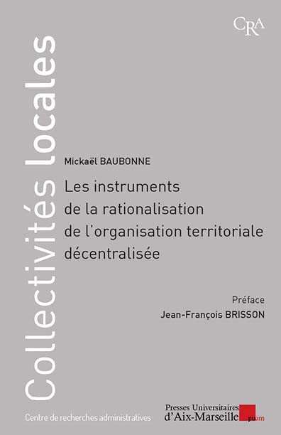 Les instruments de la rationalisation de l'organisation territoriale décentralisée