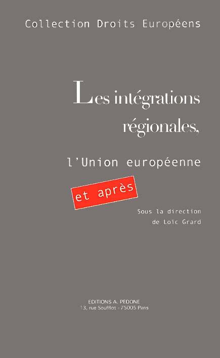 Les intégrations régionales, l'Union européenne et après