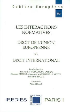 Les interactions normatives - Droit de l'Union européenne et droit international