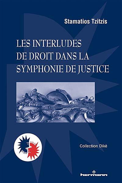 Les interludes de droit dans la symphonie de justice