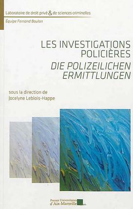 Les investigations policières - Die Polizeilichen Ermittlungen
