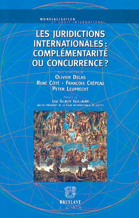Les juridictions internationales : complémentarité ou concurrence ?