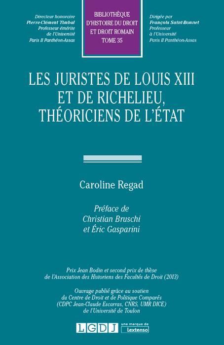 Les juristes de Louis XIII et de Richelieu, théoriciens de l'État