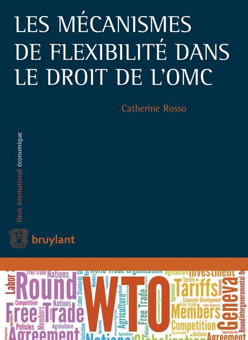 Les mécanismes de flexibilité dans le droit de l'OMC