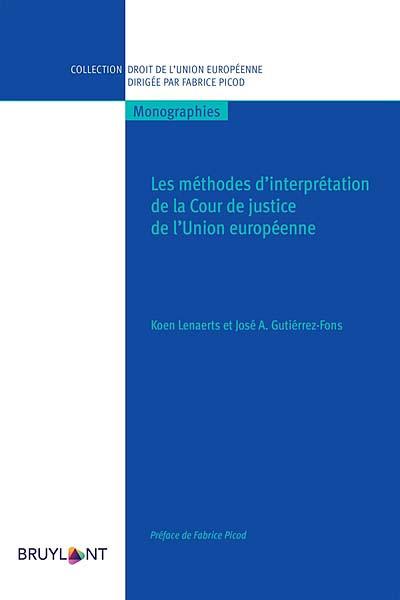 Les méthodes d'interprétation de la Cour de justice de l'Union européenne